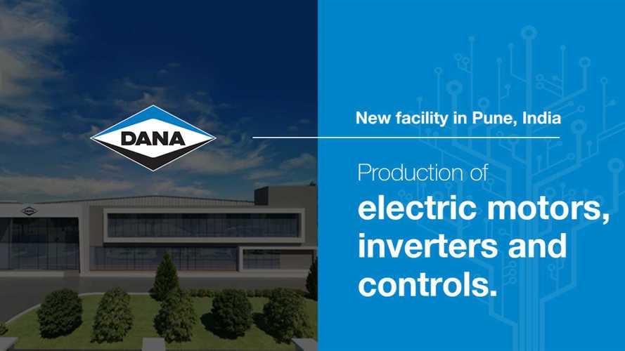 Dana To Open e-Drive Plant In India