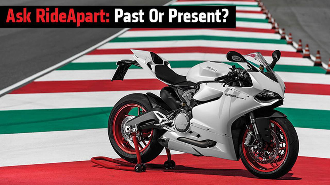 Ask RideApart: Past Or Present?