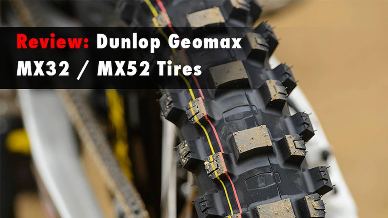 Review: Dunlop Geomax MX32 and MX52