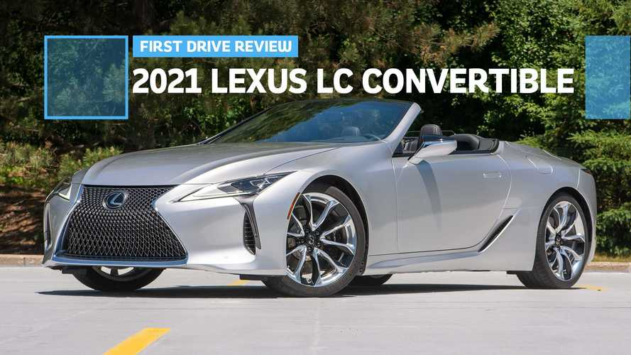 2021 Lexus LC 500 Convertible First Drive Review: It's A Natural