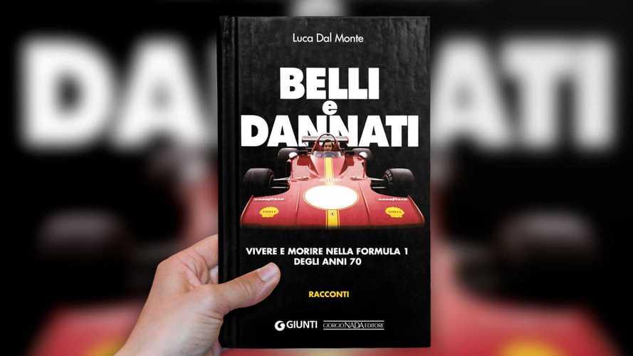 """""""Belli e Dannati"""", Luca Dal Monte racconta gli anni 70 della Formula 1"""