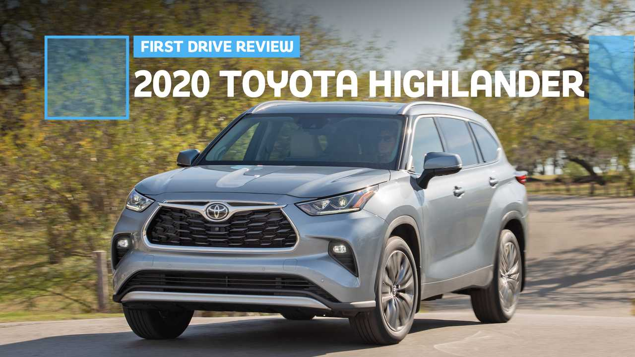 2020 Toyota Highlander First Drive Review Undersized And
