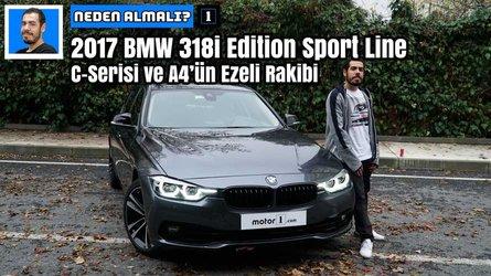 2017 BMW 318i Edition Sport Line | Neden Almalı?