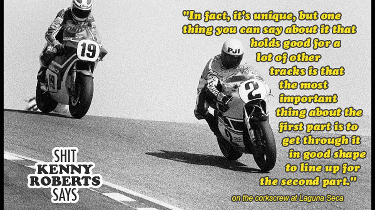 Shit Kenny Roberts Says: the corkscrew