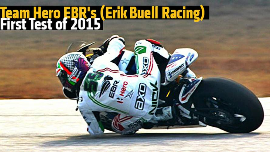 Team Hero EBR's (Erik Buell Racing) First Test of 2015
