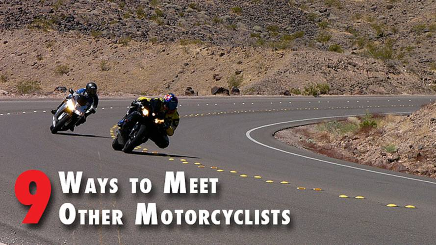 9 Ways To Meet Other Motorcyclists