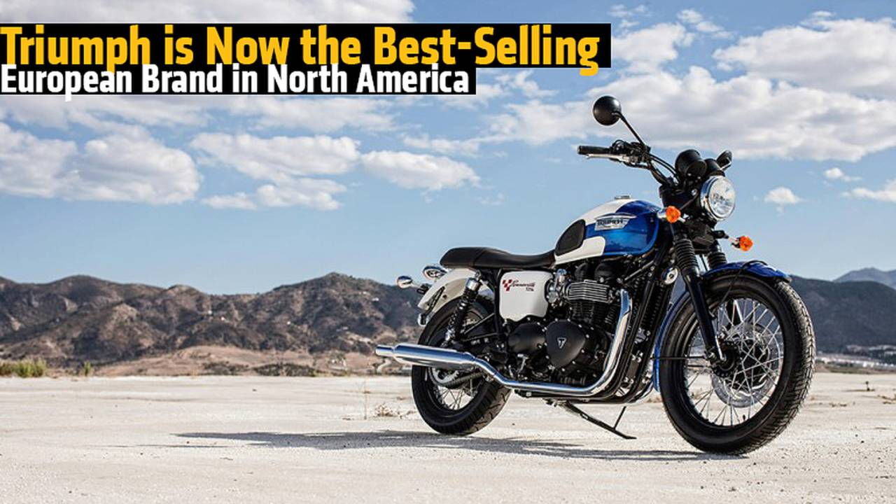 Triumph is Now the Best-Selling European Brand in North America