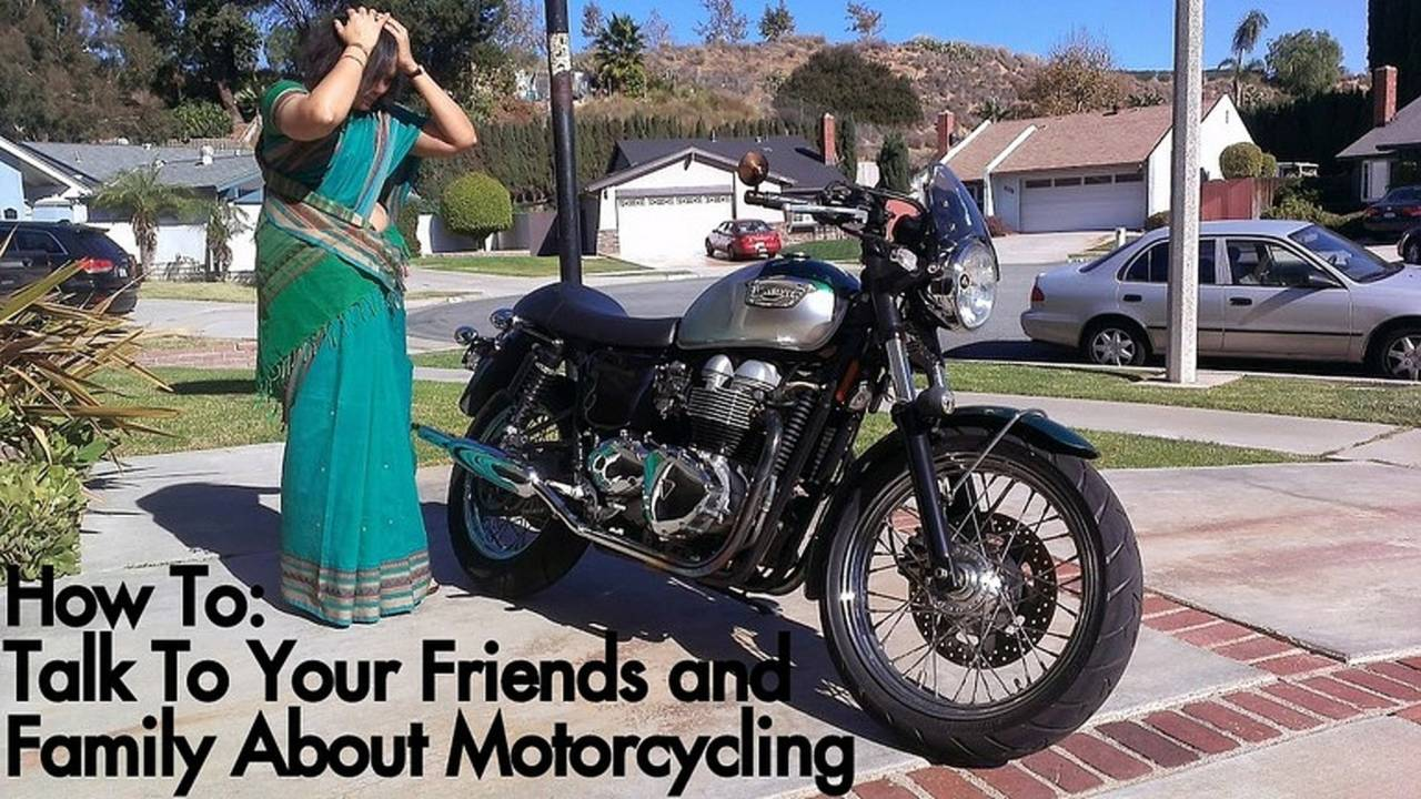 How To Talk To Your Friends and Family About Motorcycling
