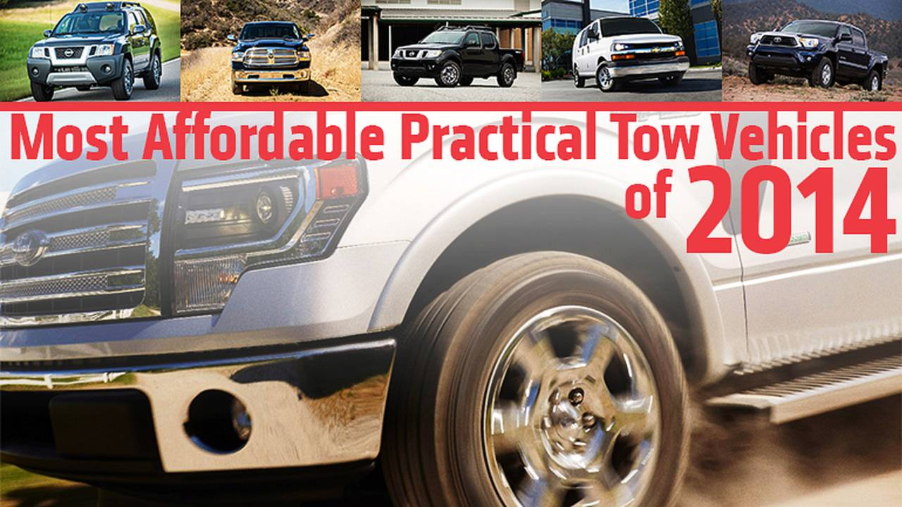 Most Affordable Practical Tow Vehicles of 2014