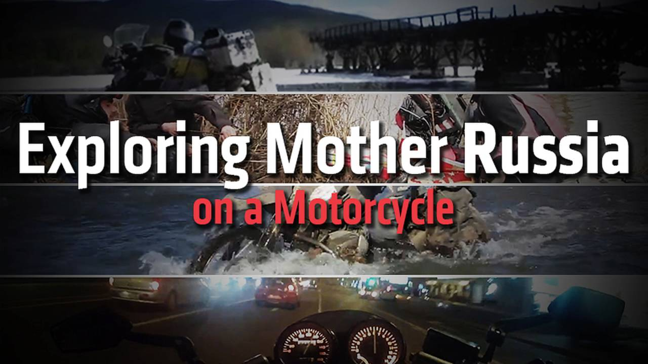 Exploring Mother Russia on a Motorcycle