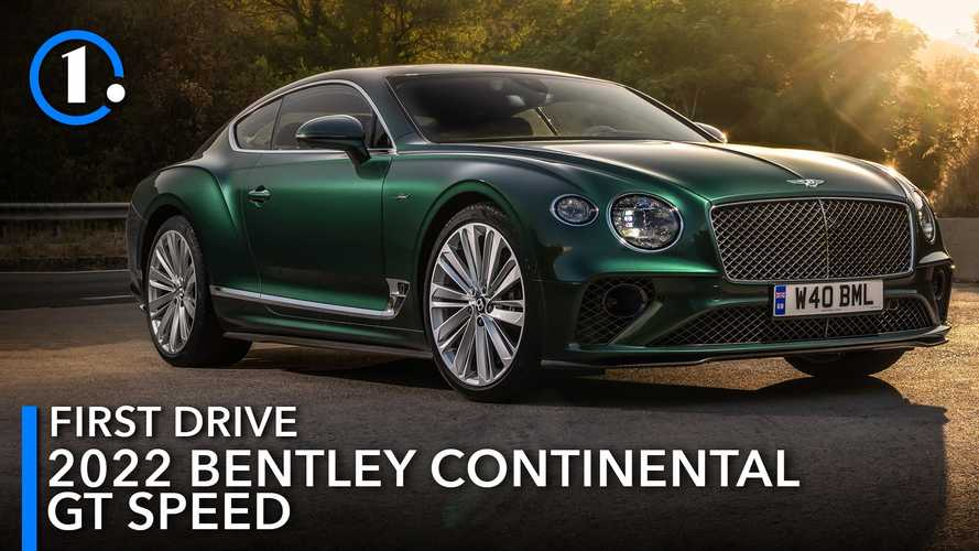 2022 Bentley Continental GT Speed First Drive Review: Wind Of Change