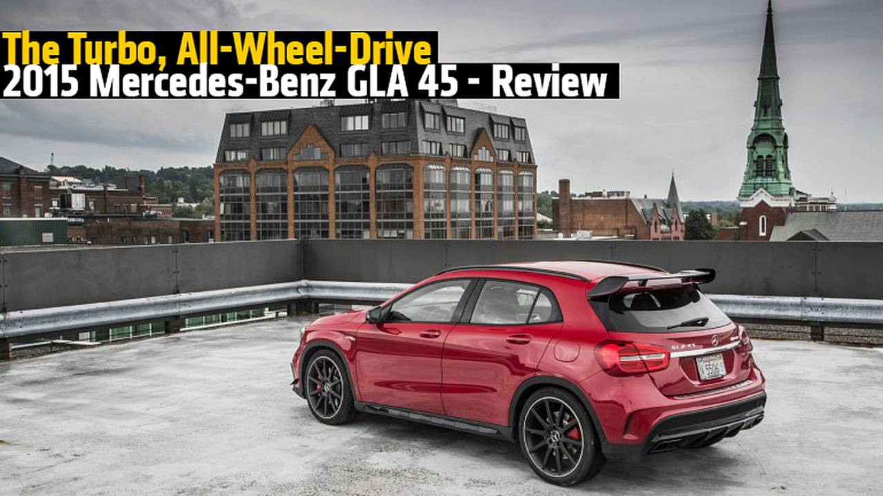 The Turbo, All-Wheel-Drive 2015 Mercedes-Benz GLA 45 - Review