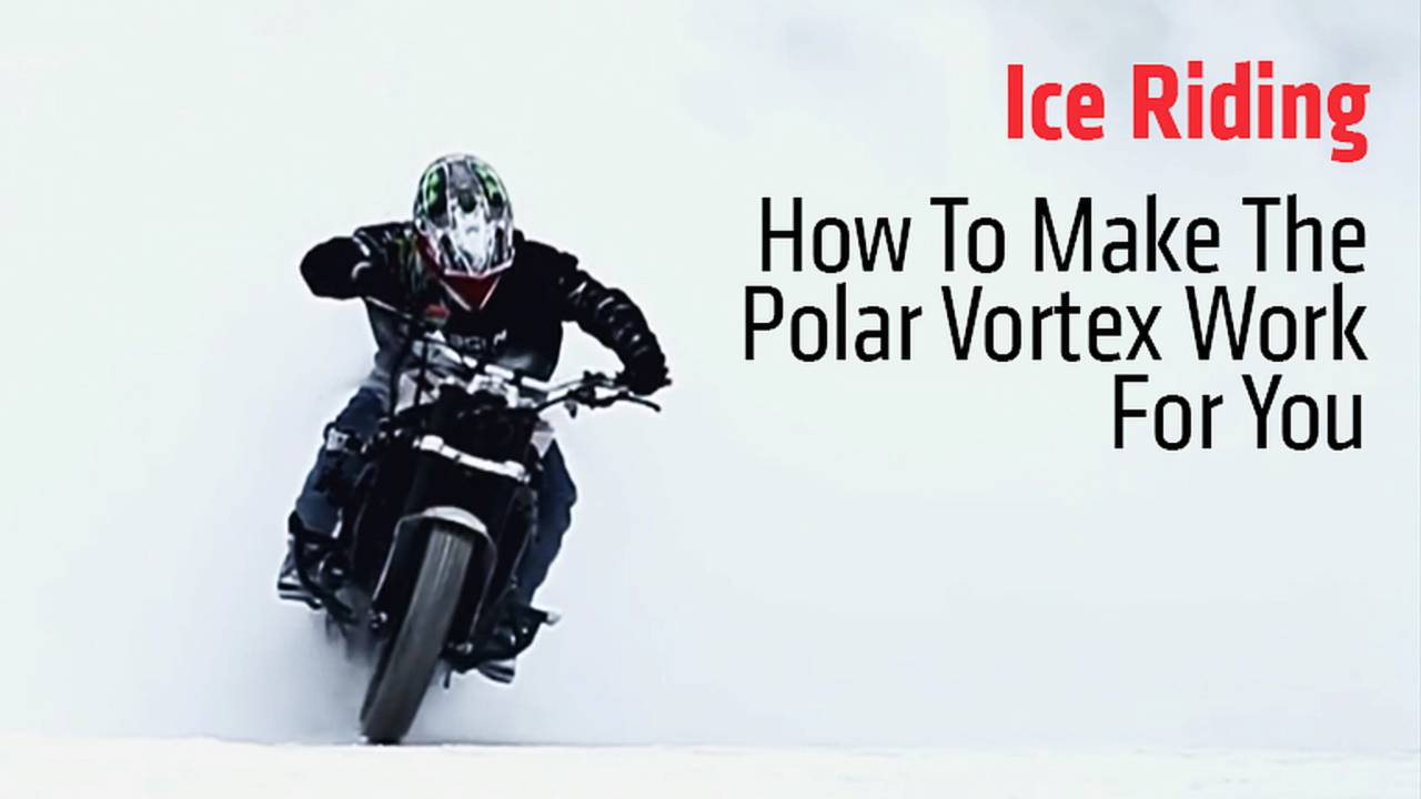 Ice Riding – How To Make The Polar Vortex Work For You