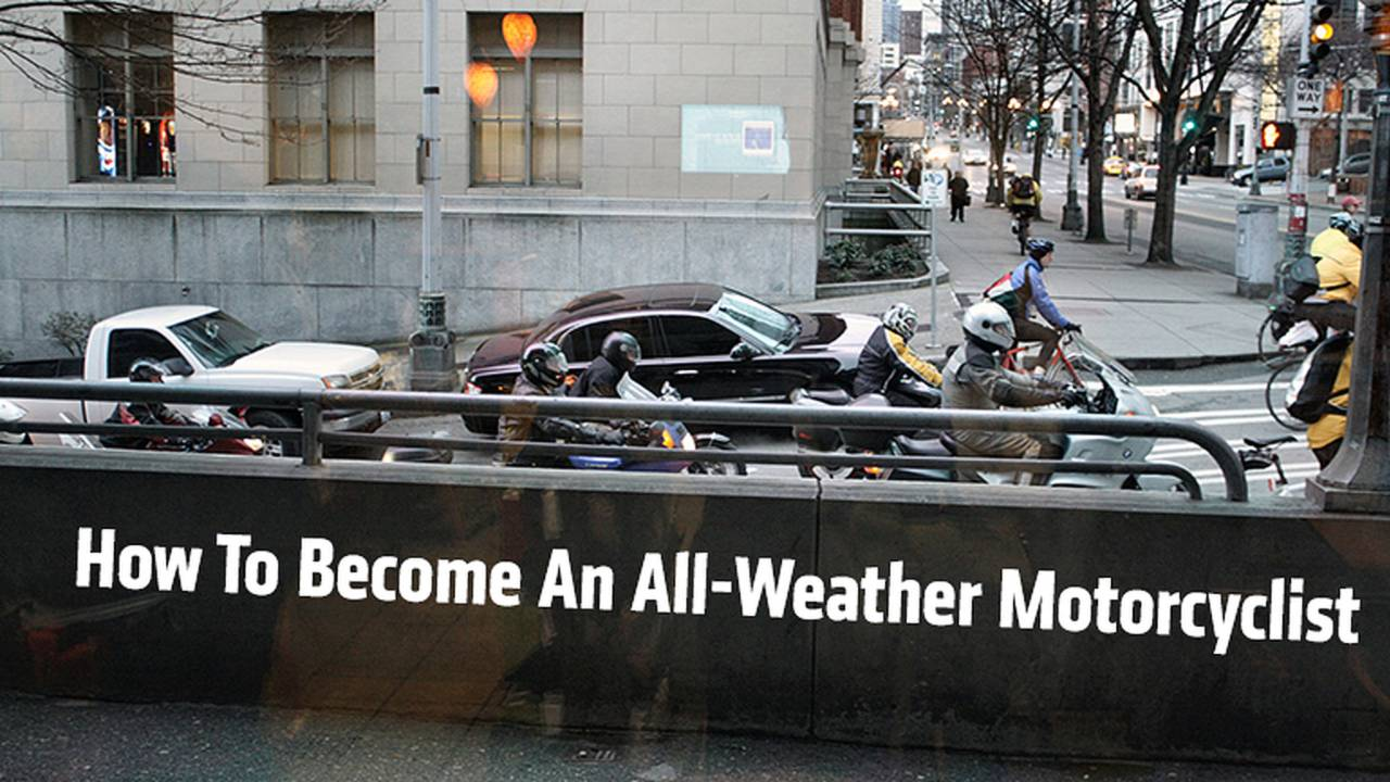 How To Become An All-Weather Motorcyclist