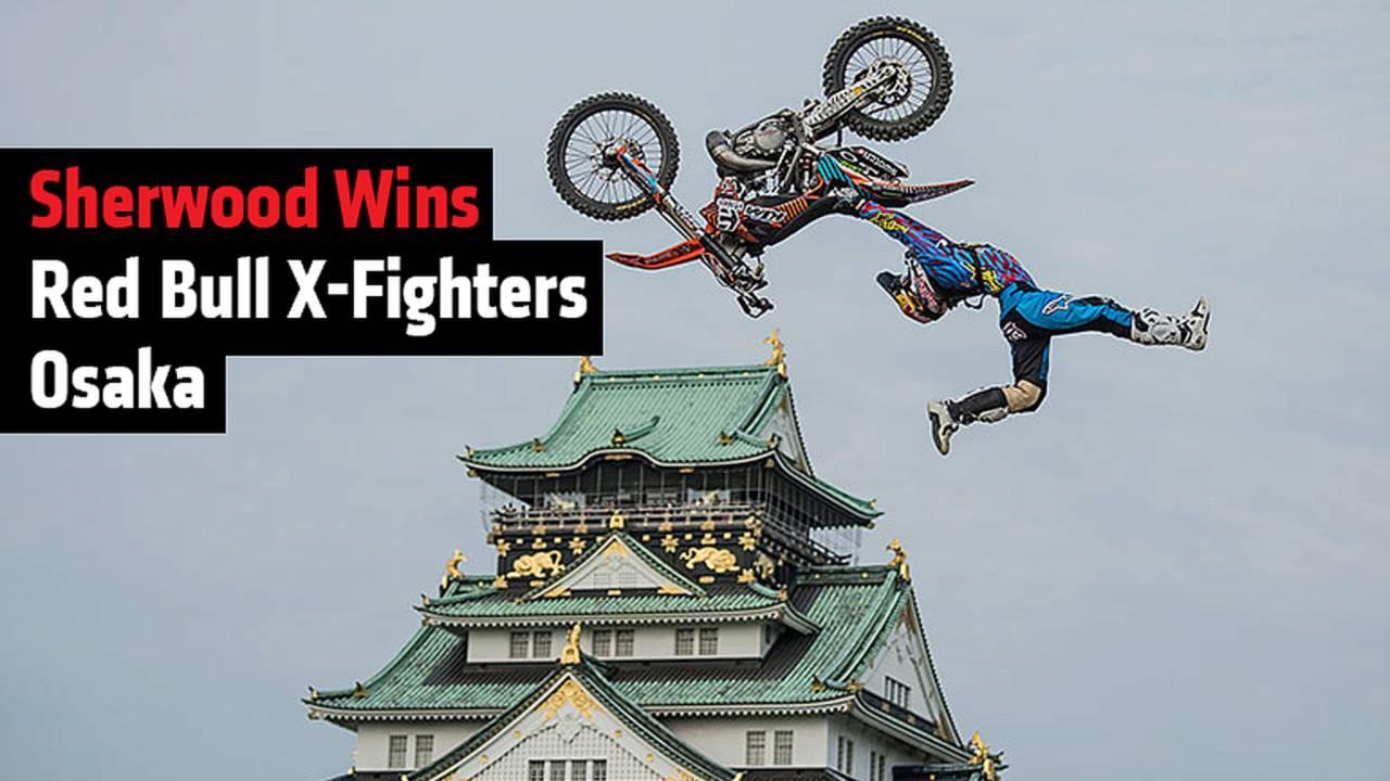 Sherwood Wins Red Bull X-Fighters Osaka