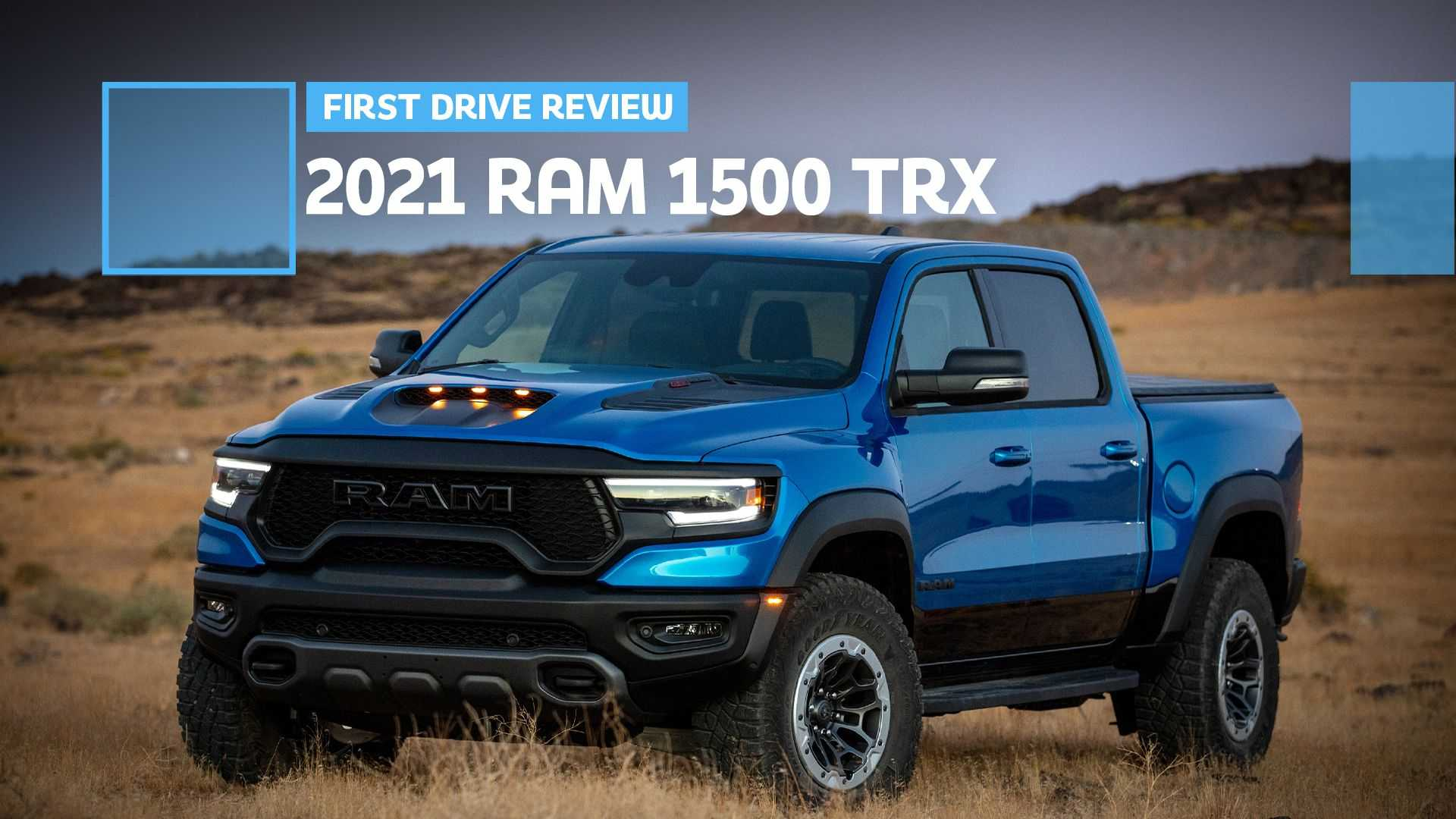 2021 Ram 1500 Trx First Drive Review More Than An Engine