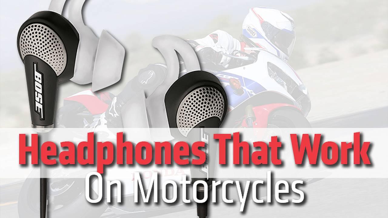 Headphones That Work On Motorcycles