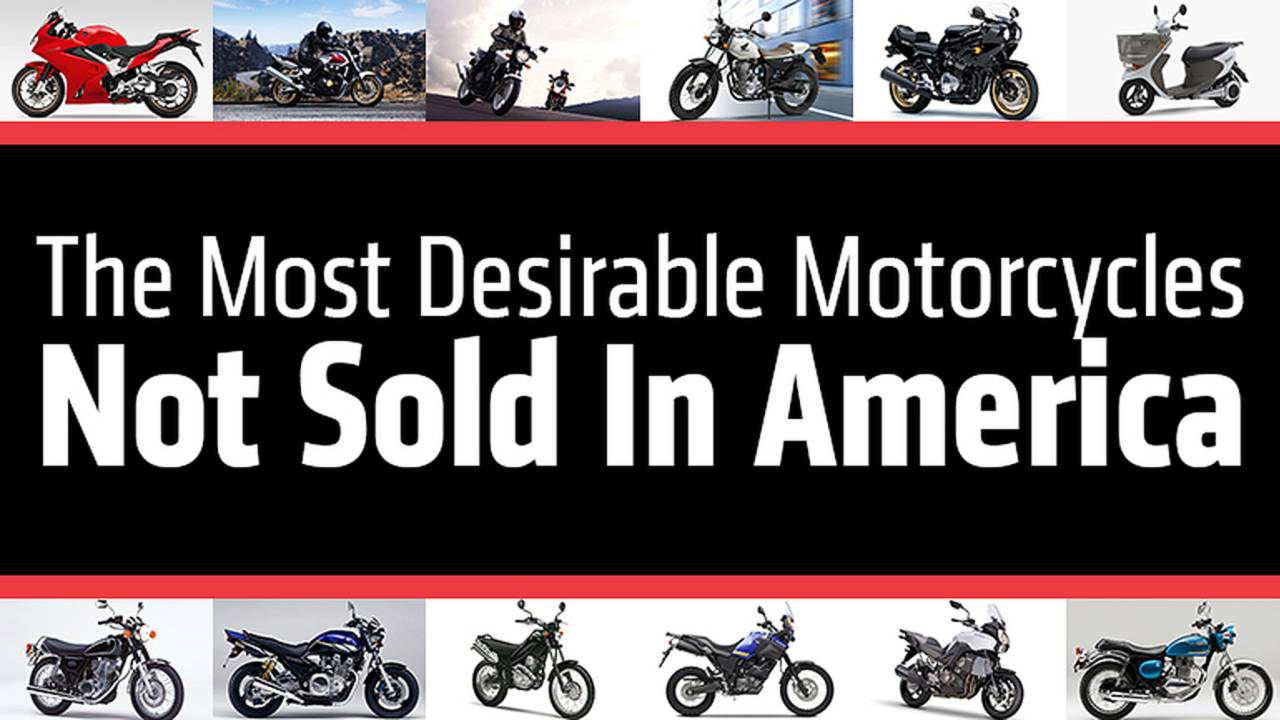 The Most Desirable Motorcycles Not Sold In America