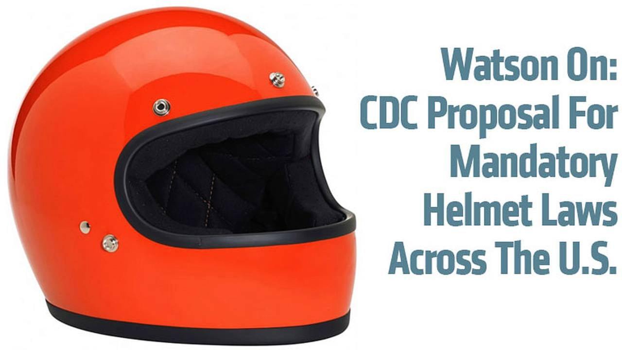 Watson On: CDC Proposal For Mandatory Helmet Laws Across The U.S.