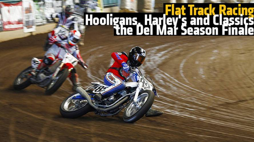 Flat Track Racing - Hooligans, Harley's and Classics, the Del Mar Season Finale