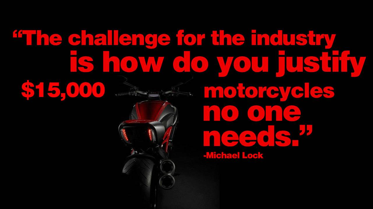 Michael Lock on what the motorcycle industry doesn't need right now
