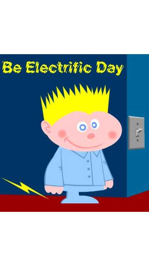 "Today Is ""Be Electrific Day"" - Let's Celebrate By Dancing On The Carpet"