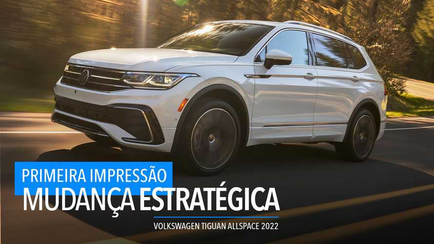 Primeiras impressões: Novo Volkswagen Tiguan AllSpace 2022