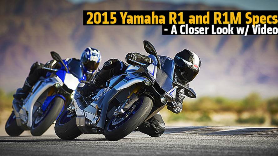 2015 Yamaha R1 and R1M Specs - A Closer Look w/ Video