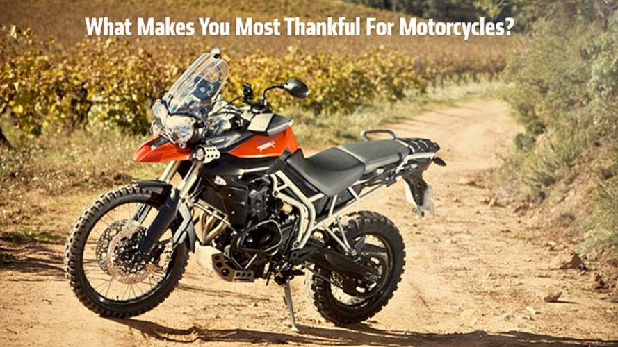 What Makes You Most Thankful For Motorcycles?
