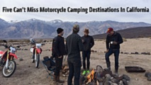 five cant miss motorcycle camping destinations in california