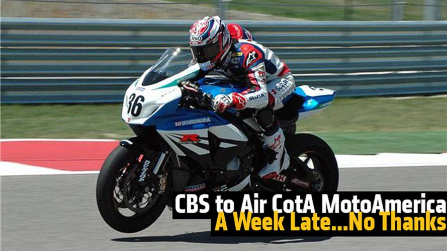CBS to Air CotA MotoAmerica Races One Week Later...No Thanks
