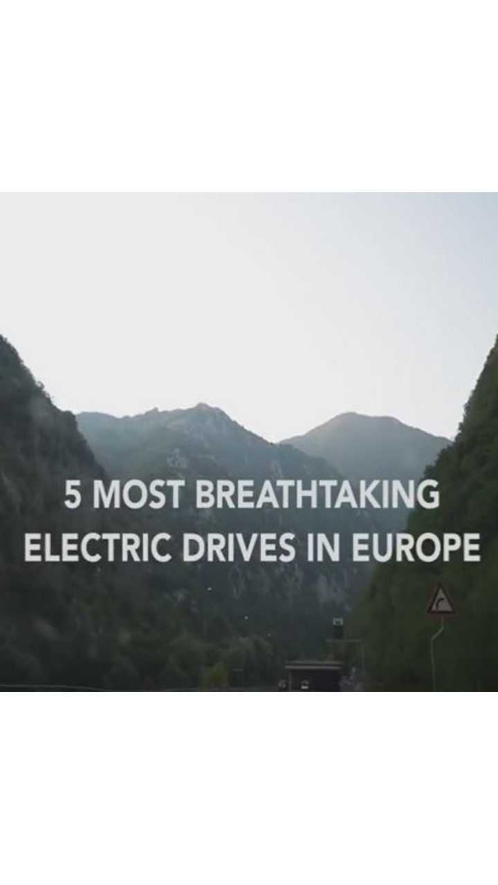 5 Most Breathtaking Electric Drives In Europe - Video