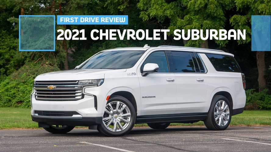 2021 Chevrolet Suburban First Drive Review: Back To School