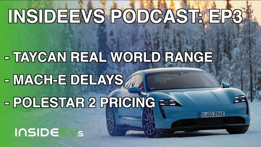 InsideEVs Podcast: Porsche Taycan Demolishes EPA Range, More