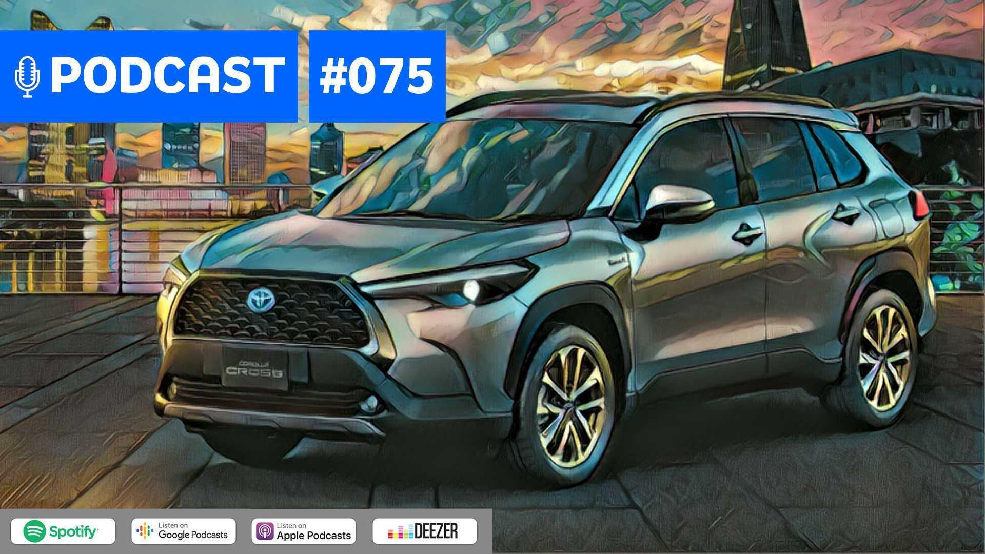 Motor1.com Podcast #75: Toyota Corolla Cross e os novos SUVs médios que chegam em breve