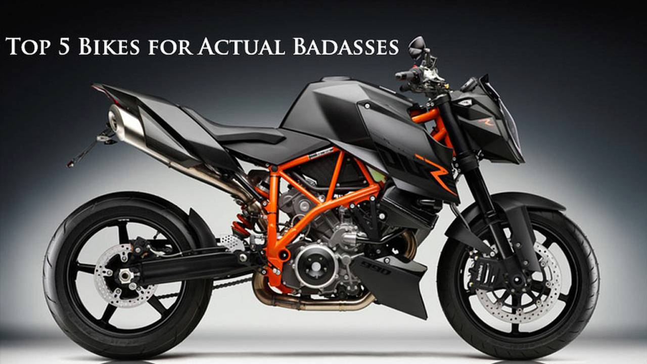 Top 5 Bikes for Actual Badasses - Experienced Riders Only