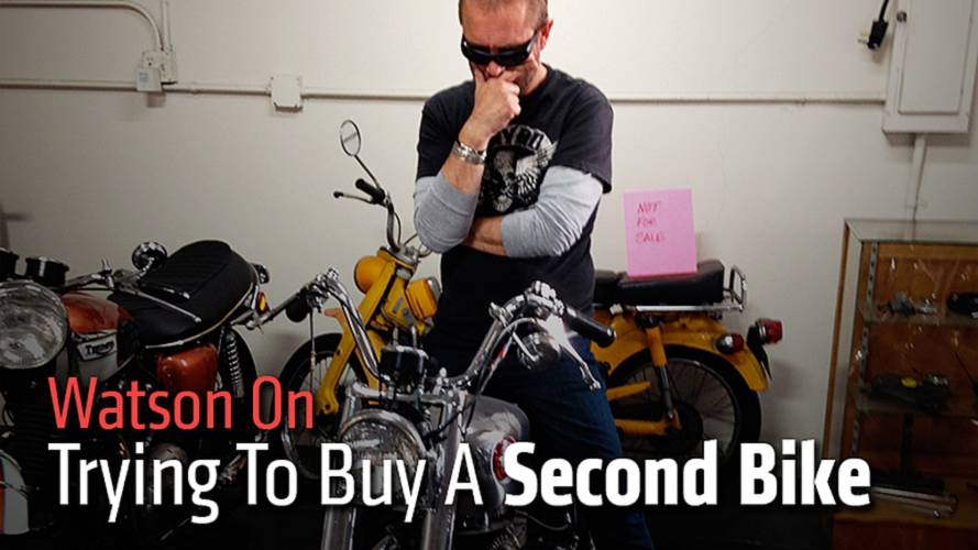 Watson On: Trying To Buy A Second Bike