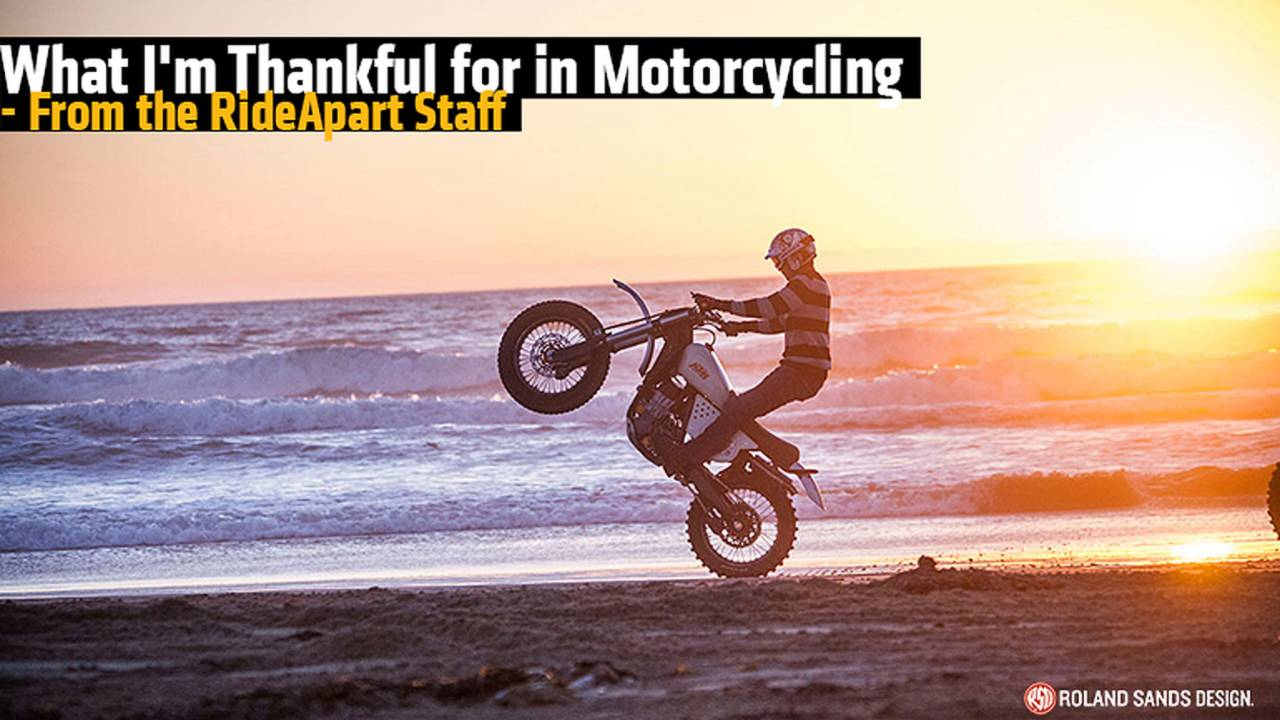 What I'm Thankful for in Motorcycling - From the RideApart Staff