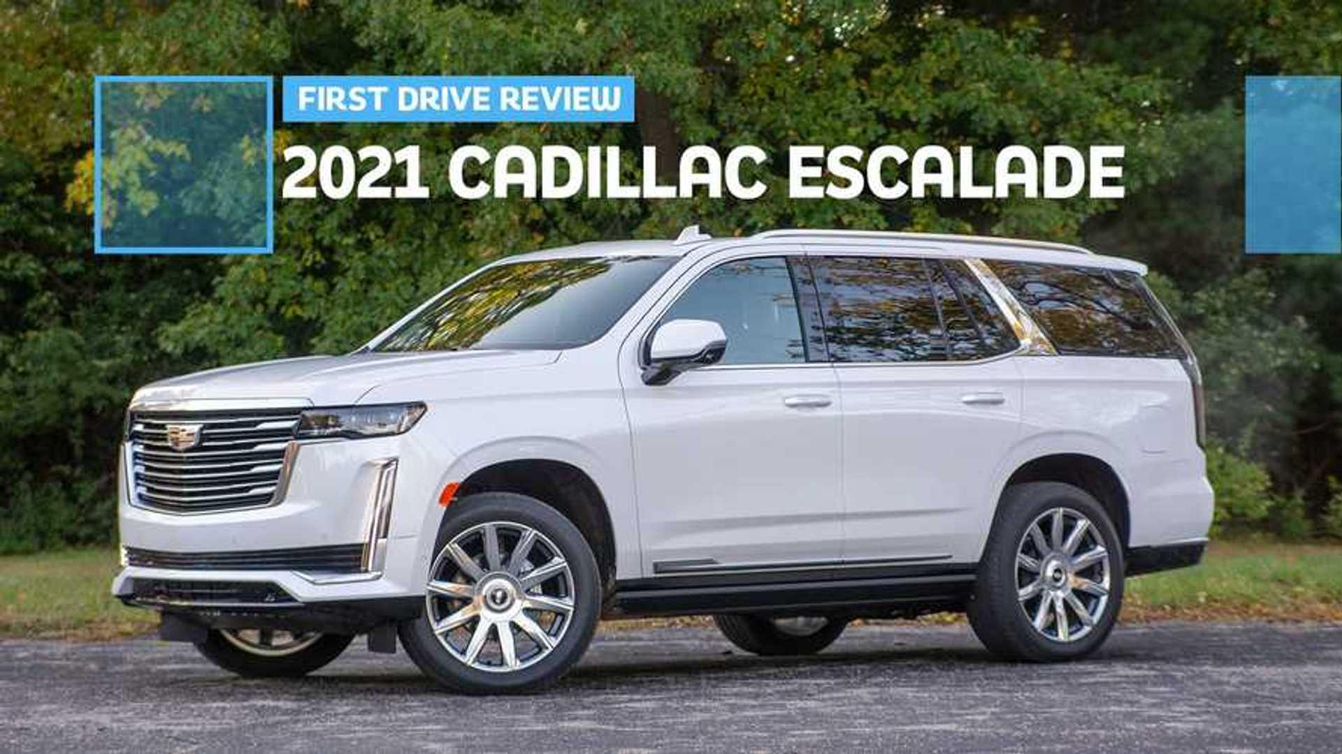2021 Cadillac Escalade First Drive Review: The Cadillac Of Cadillacs