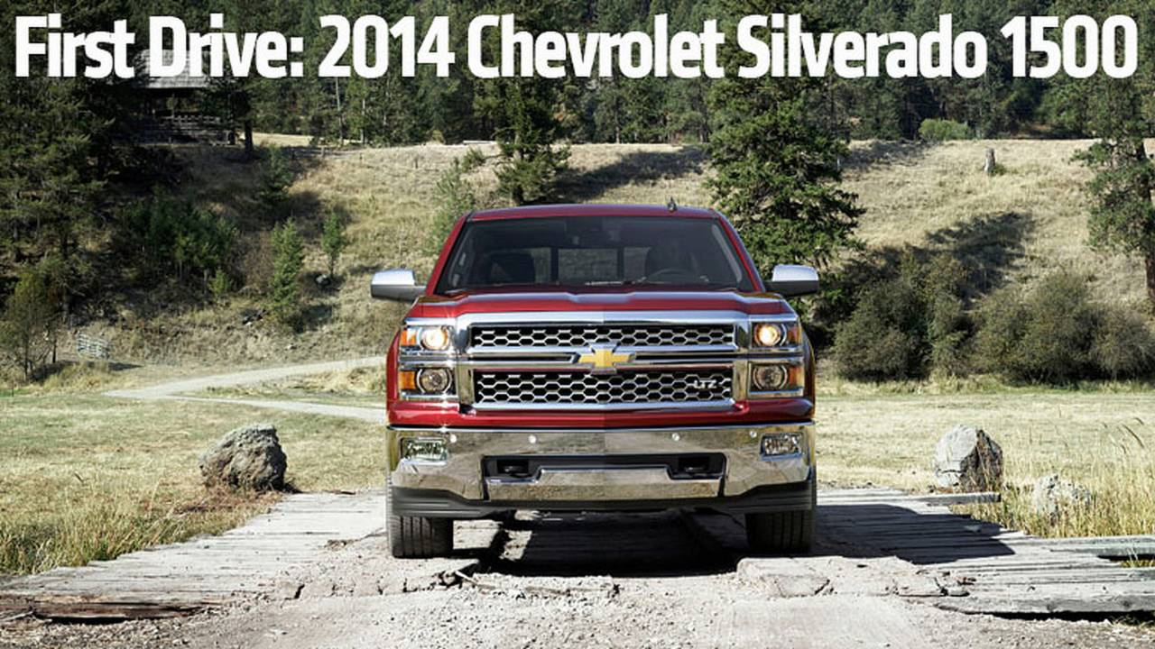 First Drive: 2014 Chevrolet Silverado 1500