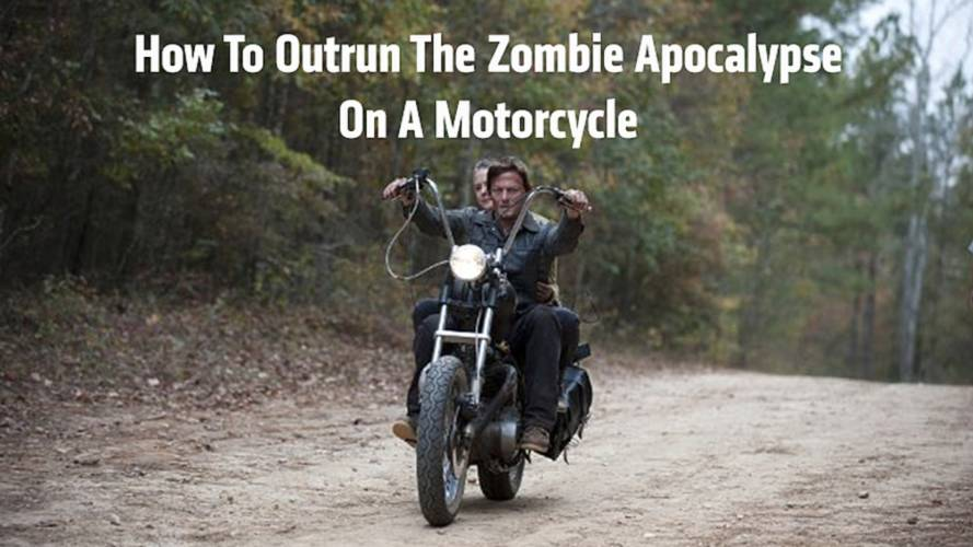 How To Outrun The Zombie Apocalypse On a Motorcycle