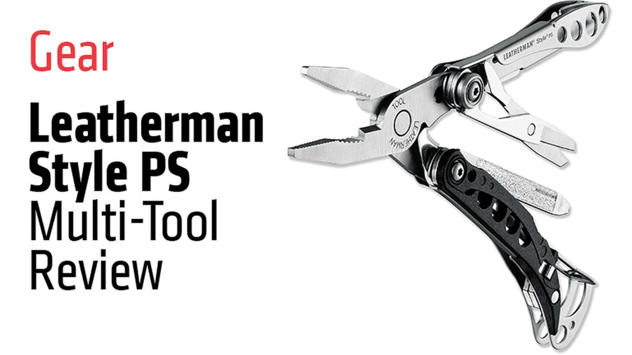 Gear: Leatherman Style PS Multi-Tool Review