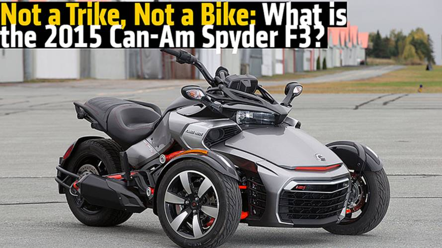 Not a Trike, Not a Bike: What is the 2015 Can-Am Spyder F3?