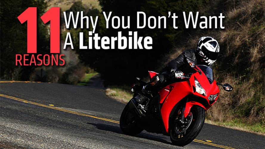 11 Reasons Why You Don't Want A Literbike