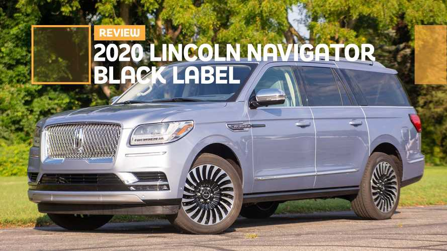 2020 Lincoln Navigator Black Label Review: Large And In Charge, For Now