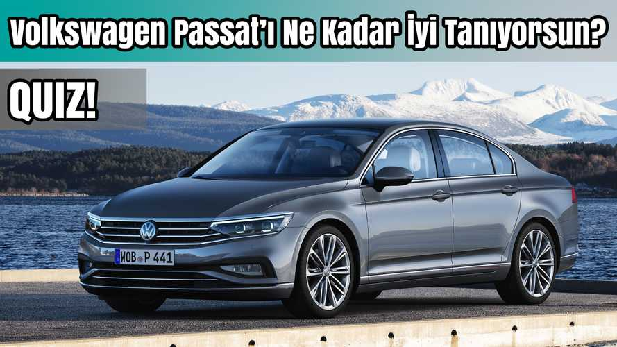 Quiz: Volkswagen Passat'ı ne kadar iyi tanıyorsun? | Bilgin Olsun
