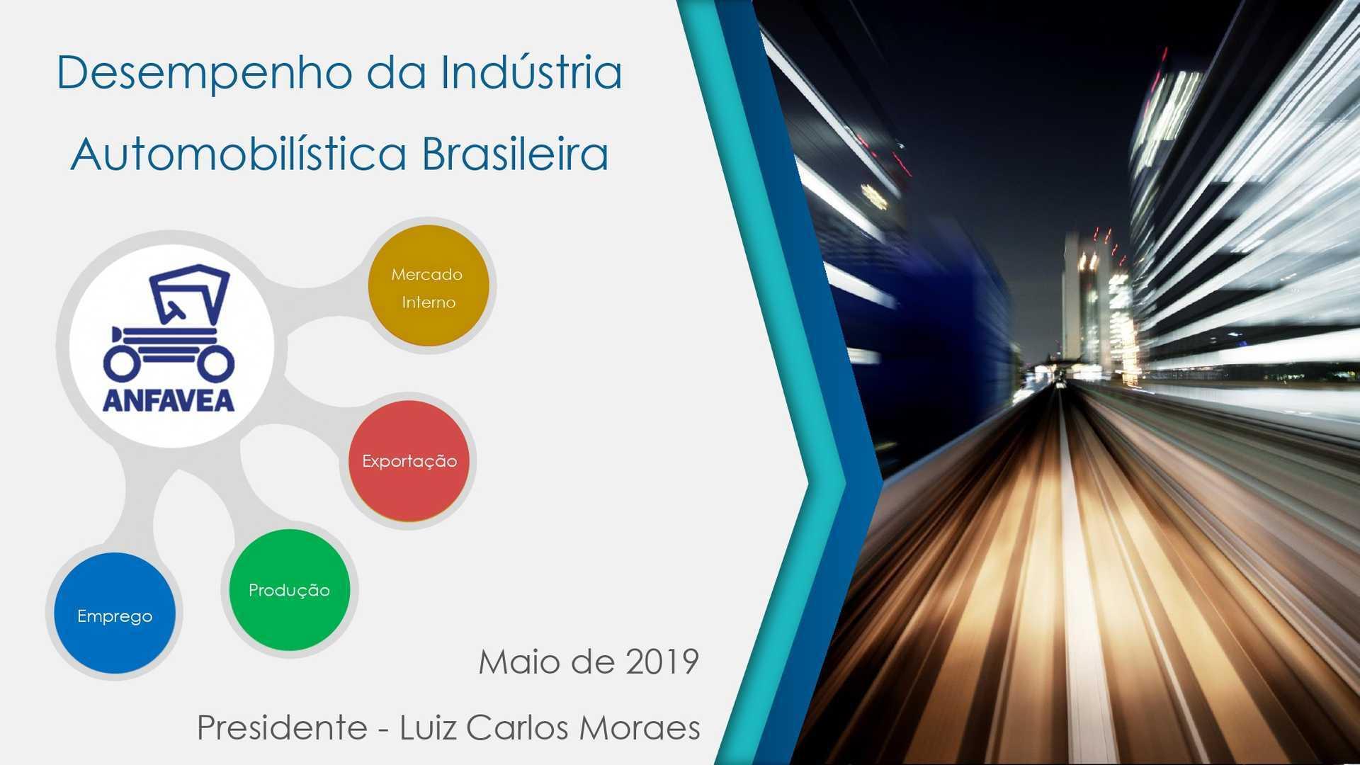 Anfavea - Desempenho da Indústria Brasileira Maio/2019