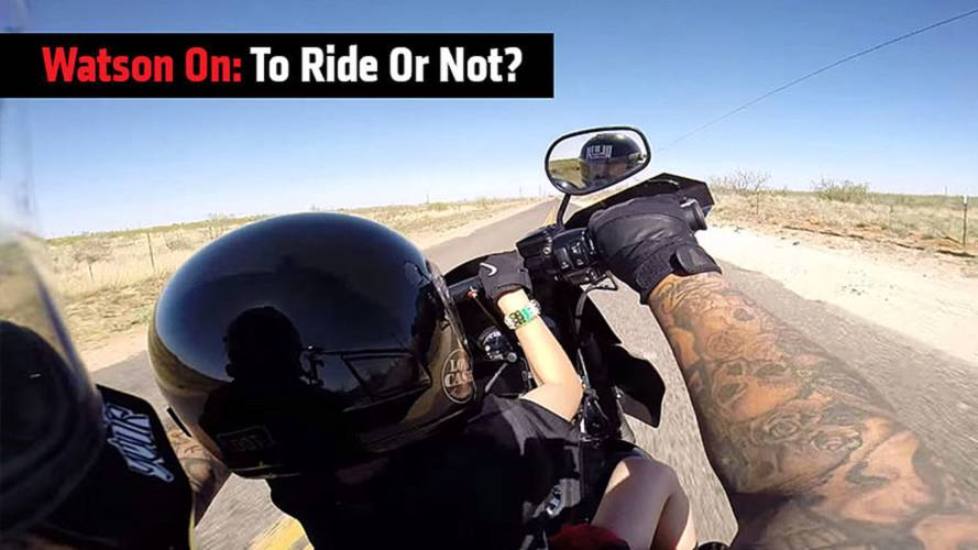 Watson On: To Ride Or Not?