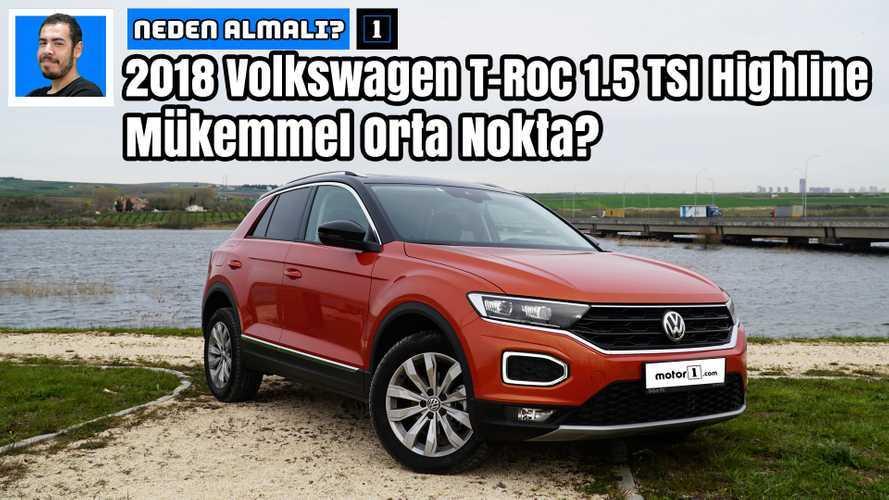 2018 Volkswagen T-Roc 1.5 TSI Highline |Neden Almalı?
