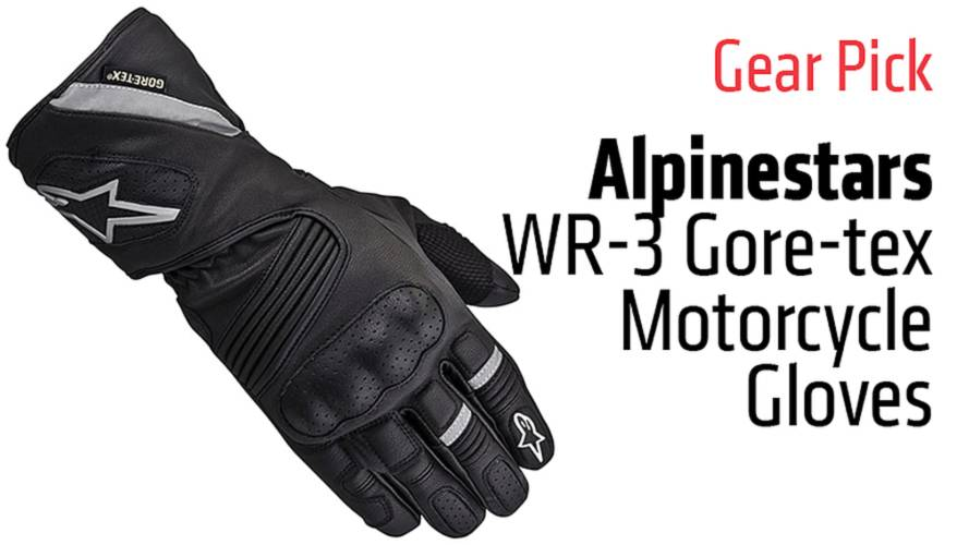 Gear Pick: Alpinestars WR-3 Gore-tex Motorcycle Gloves